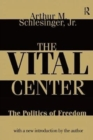 Image for The Vital Center : Politics of Freedom
