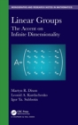 Image for Linear groups  : the accent on infinite dimensionality