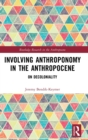 Image for Involving anthroponomy in the Anthropocene  : on decoloniality