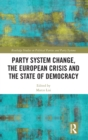 Image for Party system change, the European crisis and the state of democracy