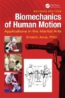 Image for Biomechanics of human motion  : applications in the martial arts