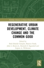 Image for Regenerative urban development, climate change and the common good
