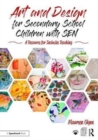 Image for Art and design for secondary school children with SEN  : a resource for inclusive teaching
