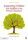 Image for Supporting children with autism in the primary classroom  : a practical approach