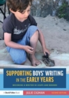 Image for Supporting boys' writing in the early years  : becoming a writer in leaps and bounds