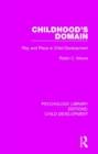Image for Childhood's domain  : play and place in child development