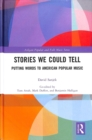 Image for Stories we could tell  : putting words to American popular music