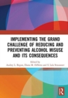 Image for Implementing the grand challenge of reducing and preventing alcohol misuse and its consequences