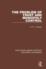 Image for The problem of trust and monopoly control