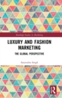 Image for Luxury and Fashion Marketing : The Global Perspective