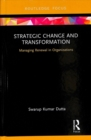 Image for Strategic change and transformation  : managing renewal in organisations