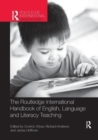 Image for The Routledge international handbook of English, language and literacy teaching