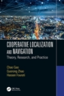 Image for Cooperative localization and navigation  : theory, research, and practice