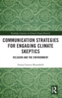 Image for Communication strategies for engaging climate skeptics  : religion and the environment