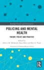 Image for Policing and Mental Health : Theory, Policy and Practice