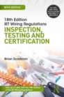Image for IET wiring regulations  : inspection, testing and certification