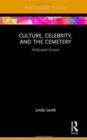 Image for Culture, celebrity, and the cemetery  : Hollywood Forever