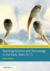 Image for Teaching science and technology in the early years (3-7)