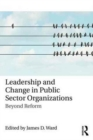 Image for Leadership and change in public sector organizations  : beyond reform
