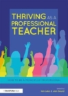 Image for Thriving as a professional teacher  : how to be a principled professional