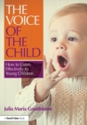 Image for The voice of the child  : how to listen effectively to young children
