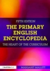 Image for The primary English encyclopedia  : the heart of the curriculum