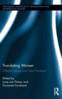 Image for Translating women  : different voices and new horizons