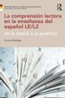 Image for La comprensiâon lectora en la enseänanza del espaänol LE/L2  : de la teorâia a la prâactica