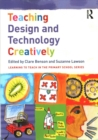 Image for Teaching design and technology creatively