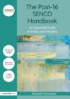 Image for The post-16 SENCO handbook  : an essential guide to policy and practice
