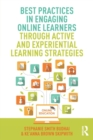 Image for Best practices in engaging online learners through active and experiential learning strategies