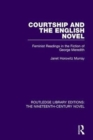 Image for Courtship and the English novel  : feminist readings in the fiction of George Meredith