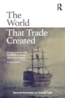 Image for The world that trade created  : society, culture and the world economy