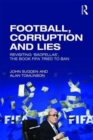 Image for Football, corruption and lies  : revisiting 'Badfellas', the book FIFA tried to ban