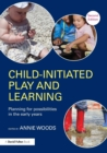 Image for Child-initiated play and learning  : planning for possibilities in the early years