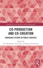 Image for Co-production and co-creation  : engaging citizens in public services