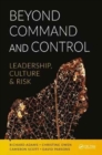 Image for Beyond command and control  : leadership, culture and risk