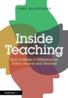Image for Inside teaching  : how to make a difference for every learner and teacher