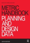 Image for Metric handbook  : planning and design data