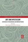 Image for Art and mysticism  : interfaces in the medieval and modern periods