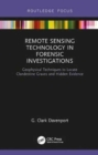 Image for Remote sensing technology in forensic investigations  : geophysical techniques to locate clandestine graves and hidden evidence