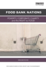 Image for Food bank nations  : poverty, corporate charity and the right to food