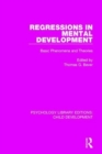 Image for Regressions in mental development  : basic phenomena and theories