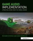 Image for Game audio implementation  : a practical guide to using the unreal engine