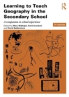 Image for Learning to teach geography in the secondary school  : a companion to school experience