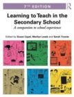 Image for Learning to teach in the secondary school  : a companion to school experience