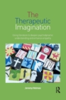 Image for The therapeutic imagination  : using literature to deepen psychodynamic understanding and enhance empathy