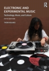 Image for Electronic and experimental music  : technology, music, and culture