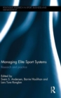 Image for Managing elite sport systems  : research and practice