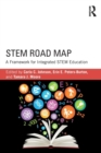 Image for STEM road map  : a framework for integrated STEM education